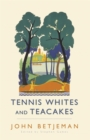 Tennis Whites and Teacakes - Book