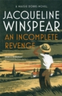 An Incomplete Revenge : Maisie Dobbs Mystery 5 - Book