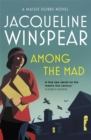 Among the Mad : Maisie Dobbs Mystery 6 - Book