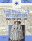 The Reign of Elizabeth: England 1558-1603 - Book