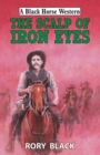 The Scalp of Iron Eyes - eBook