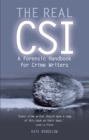The Real CSI : A Forensics Handbook for Crime Writers - Book