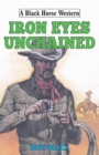 Iron Eyes Unchained - eBook