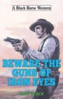 Beware the Guns of Iron Eyes - Book