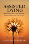 Assisted Dying: Who Makes the Final Decision? : The case for greater choice at the end of life - eBook