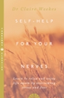 Self-Help for Your Nerves : Learn to Relax and Enjoy Life Again by Overcoming Stress and Fear - Book