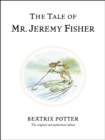 The Tale of Mr. Jeremy Fisher : The original and authorized edition - Book