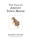 The Tale of Johnny Town-Mouse : The original and authorized edition - Book