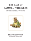 The Tale of Samuel Whiskers or the Roly-Poly Pudding : The original and authorized edition - Book