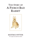 The Story of A Fierce Bad Rabbit : The original and authorized edition - Book