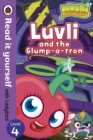Moshi Monsters: Luvli and the Glump-a-tron - Read it Yourself with Ladybird : Level 4 - Book