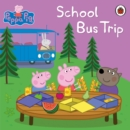 Peppa Pig: School Bus Trip : School Bus Trip - eBook
