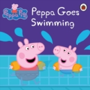 Peppa Pig: Peppa Goes Swimming : Peppa Goes Swimming - eBook