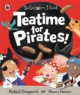 Teatime for Pirates!: A Ladybird Skullabones Island picture book - Book