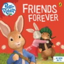 Peter Rabbit Animation: Friends Forever - Book