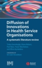 Diffusion of Innovations in Health Service Organisations : A Systematic Literature Review - Book