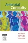 Antenatal Consults: A Guide for Neonatologists and Paediatricians - E-Book - eBook