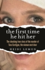 The First Time He Hit Her : The shocking true story of the murder of Tara Costigan, the woman next door - eBook