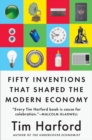 Fifty Inventions That Shaped the Modern Economy - eBook