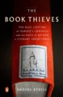 The Book Thieves : The Nazi Looting of Europe's Libraries and the Race to Return a Literary Inheritance - Book