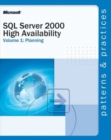 SQL Server 2000 High Availability : SQL Server 2000 High Availability Volume 1: Planning Planning v.1 - Book