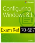 Configuring Windows (R) 8.1 : Exam Ref 70-687 - Book
