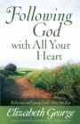 Following God with All Your Heart : Believing and Living God's Plan for You - Book