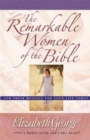 The Remarkable Women of the Bible : And Their Message for Your Life Today - Book