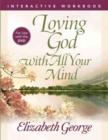 Loving God with All Your Mind Interactive Workbook - Book