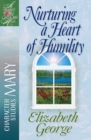 Nurturing a Heart of Humility : The Life of Mary - eBook