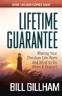 Lifetime Guarantee : Making Your Christian Life Work and What to Do When It Doesn't - eBook