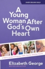 A Young Woman After God's Own Heart (R) : A Teen's Guide to Friends, Faith, Family, and the Future - Book
