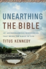 Unearthing the Bible : 101 Archaeological Discoveries That Bring the Bible to Life - eBook