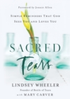 Sacred Tears : Simple Reminders that God Sees You and Loves You - eBook