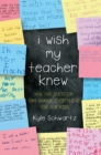 I Wish My Teacher Knew : How One Question Can Change Everything for Our Kids - eBook