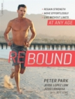 Rebound : Regain Strength, Move Effortlessly, Live without Limits-At Any Age - Book