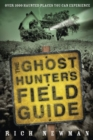 The Ghost Hunter's Field Guide : Over 1,000 Haunted Places You Can Experience - Book