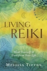 Living Reiki : Heal Yourself and Transform  Your Life - Book
