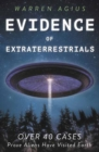Evidence of Extraterrestrials : Over 40 Cases Prove Aliens Have Visited Earth - Book