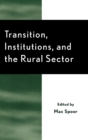 Transition, Institutions and the Rural Sector - Book