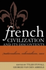 French Civilization and Its Discontents : Nationalism, Colonialism, Race - Book