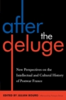 After the Deluge : New Perspectives on the Intellectual and Cultural History of Postwar France - Book