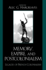 Memory, Empire, and Postcolonialism : Legacies of French Colonialism - Book
