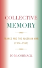 Collective Memory : France and the Algerian War (1954-62) - Book