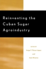 Reinventing the Cuban Sugar Agroindustry - Book