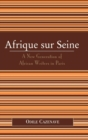 Afrique Sur Seine : A New Generation of African Writers in Paris - Book