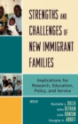 Strengths and Challenges of New Immigrant Families : Implications for Research, Education, Policy, and Service - Book