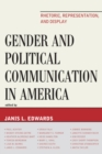 Gender and Political Communication in America : Rhetoric, Representation, and Display - eBook