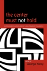 The Center Must Not Hold : White Women Philosophers on the Whiteness of Philosophy - Book