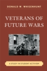 Veterans of Future Wars : A Study in Student Activism - eBook
